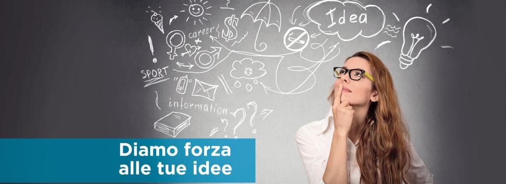 Diamo forza alle tue idee